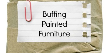 Buffing Hand Painted Furniture